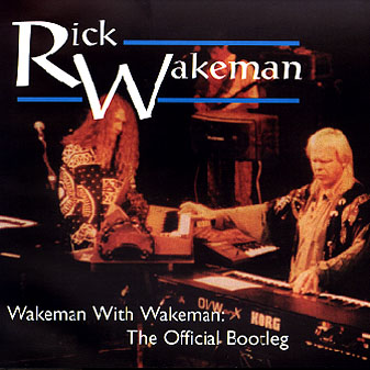 Wakeman with Wakeman: The Official Bootleg Cover art