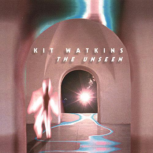 Kit Watkins — The Unseen
