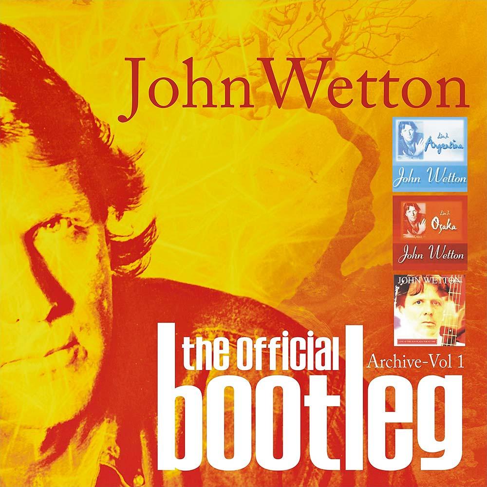 John Wetton — The Official Bootleg Archive - Vol. 1