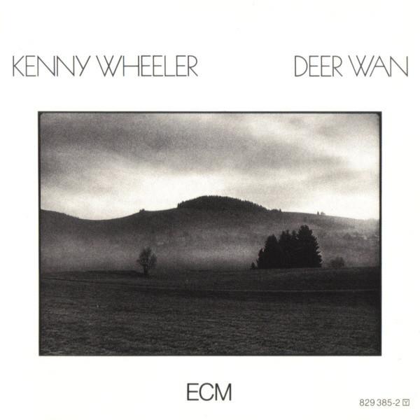 Kenny Wheeler — Deer Wan
