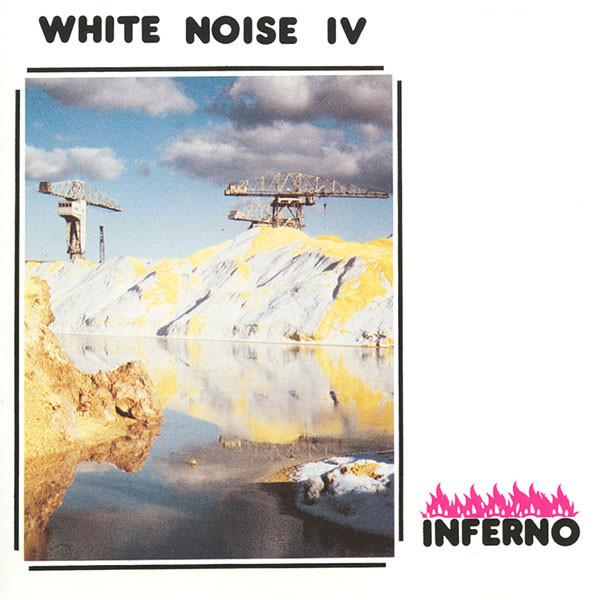 White Noise — White Noise IV - Inferno
