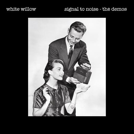 White Willow — Signal to Noise Demos