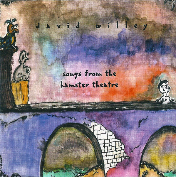 David Willey — Songs from the Hamster Theatre