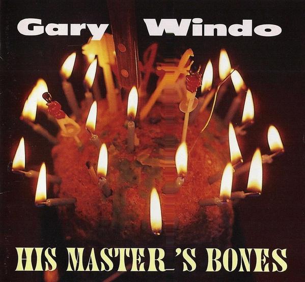 Gary Windo — His Master's Bones