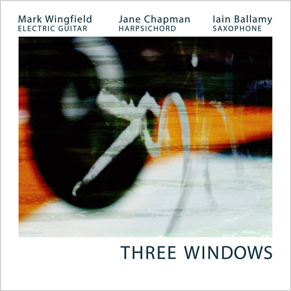 Mark Wingfield / Jane Chapman / Iain Ballamy — Three Windows
