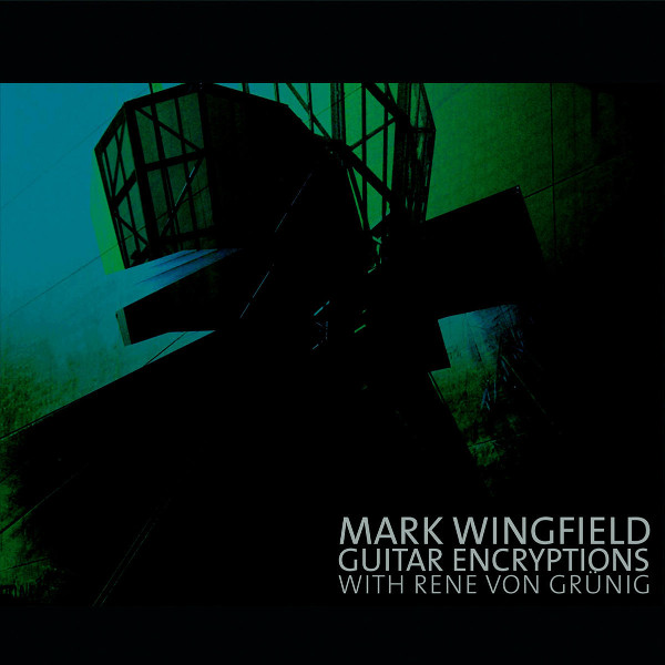 Mark Wingfield with René von Grünig — Guitar Encryption