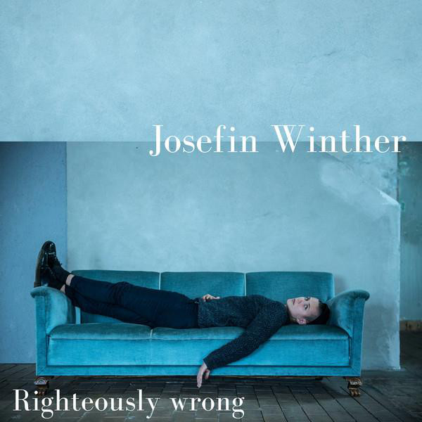 Josefin Winther — Righteously Wrong