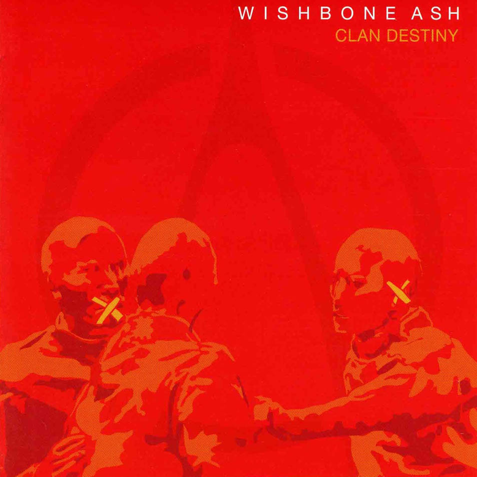 Wishbone Ash — Clan Destiny