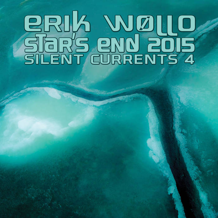 Erik Wøllo — Star's End 2015 - Silent Currents 4