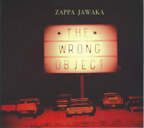 The Wrong Object — Zappa Jawaka