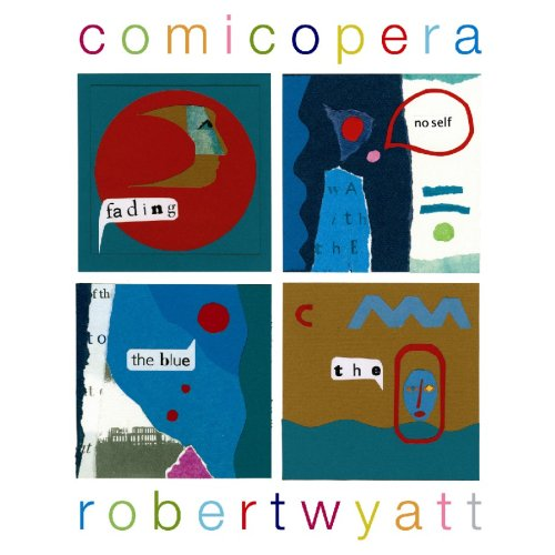 Robert Wyatt — Comicopera