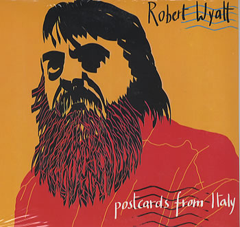 Robert Wyatt — Postcards from Italy