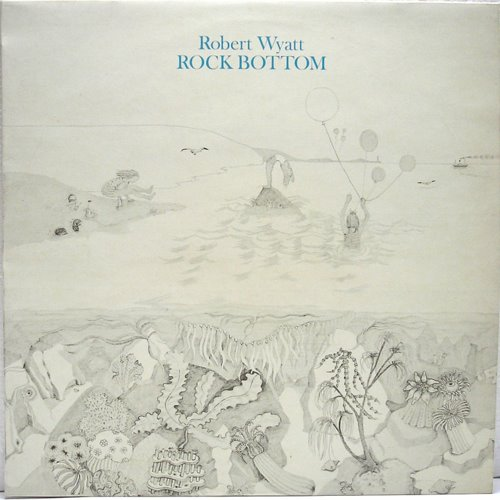 Robert Wyatt — Rock Bottom