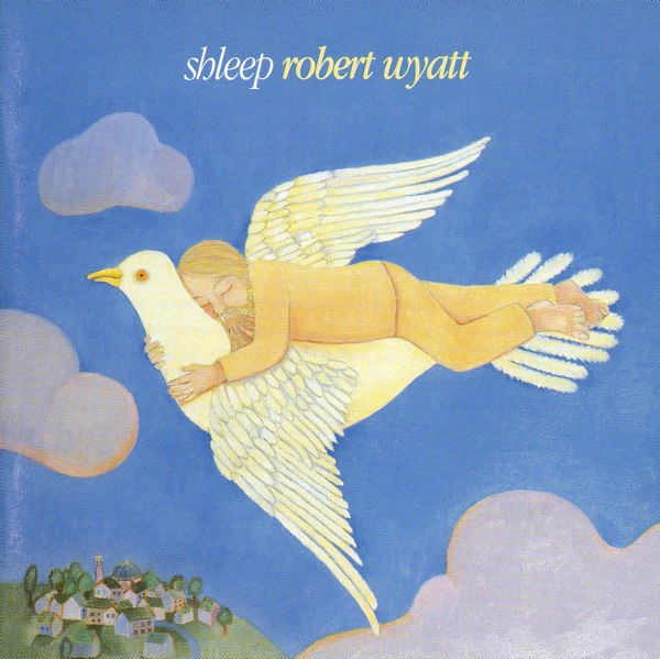 Robert Wyatt — Shleep