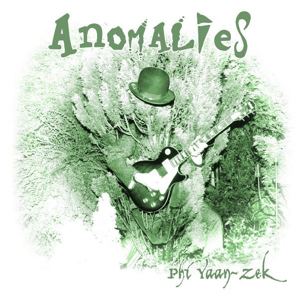 Phi Yaan-Zek — Anomalies