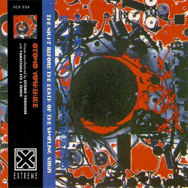 Otomo Yoshihide — The Night before the Death of the Sampling Virus