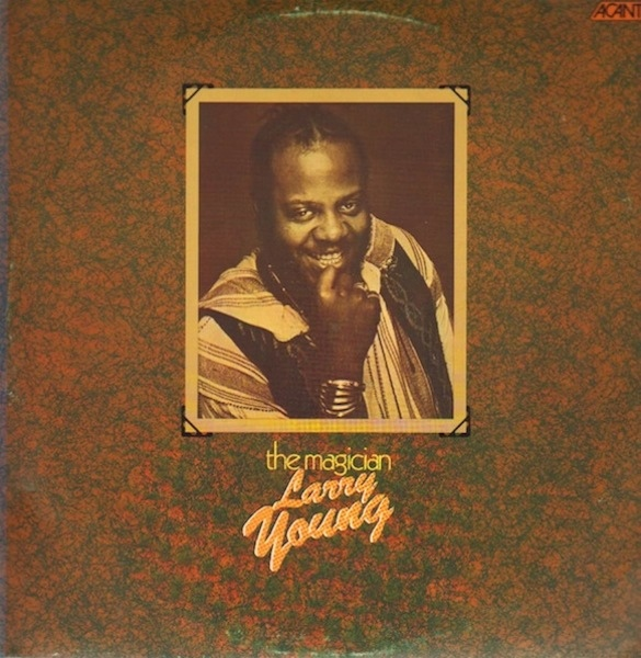 Larry Young — The Magician