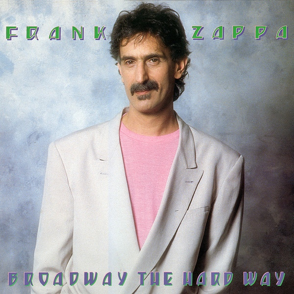 Frank Zappa — Broadway the Hard Way