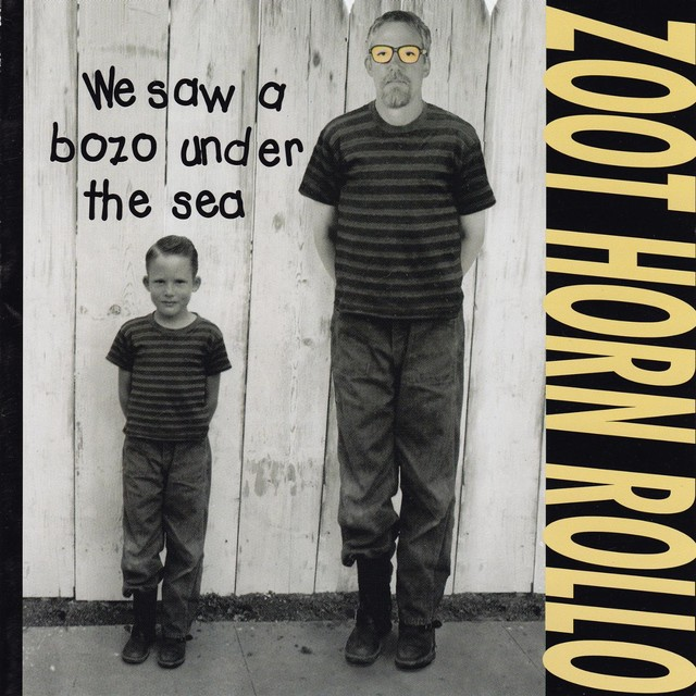 Zoot Horn Rollo — We Saw a Bozo under the Sea