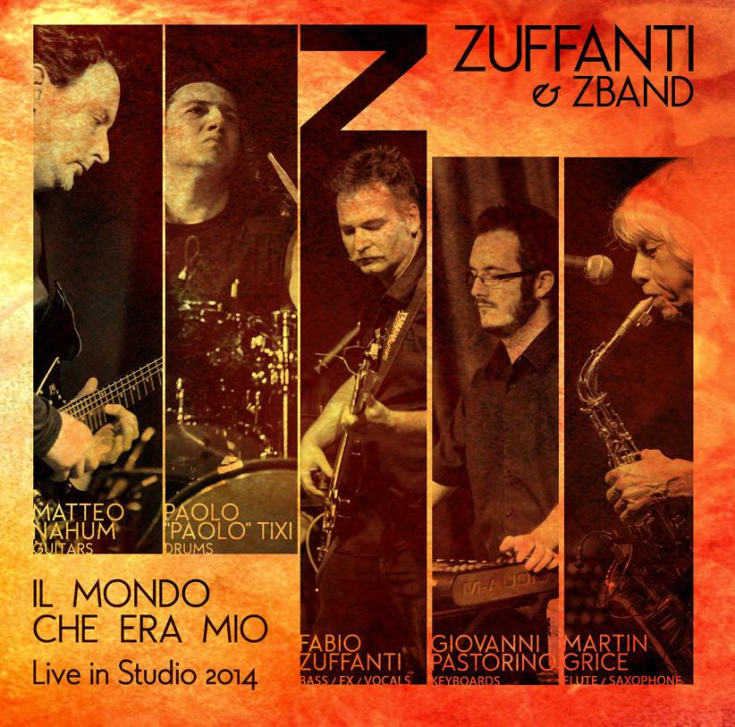 Fabio Zuffanti & ZBand — Il Mondo Che Era Mio - Live in Studio 2014
